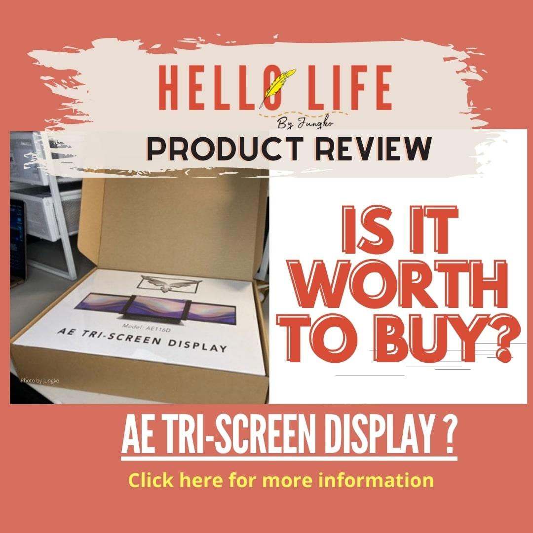 AE TRI-SCREEN DISPLAY REVIEW-Hello Life