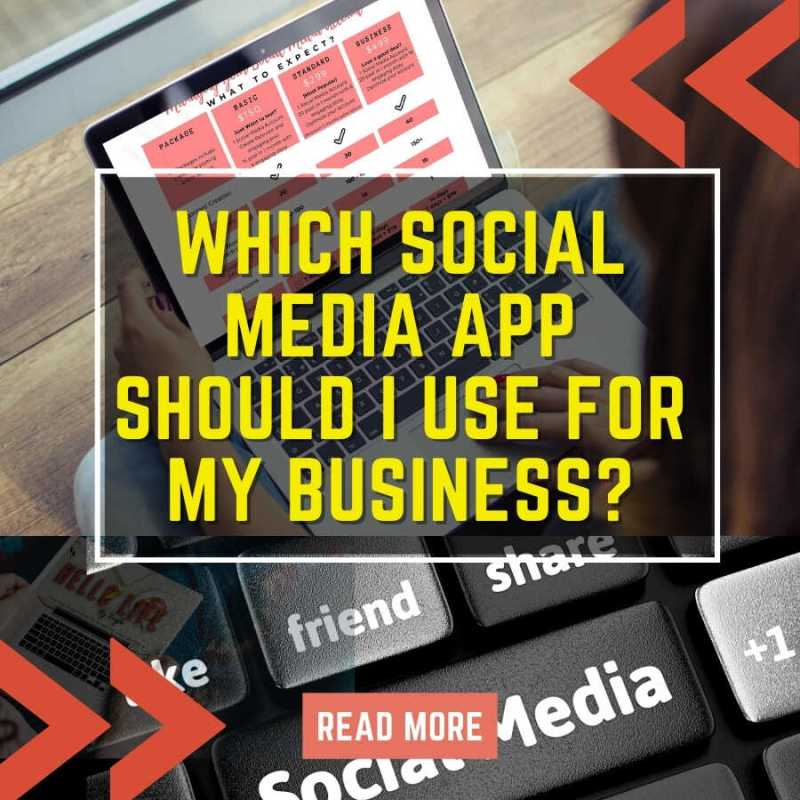 which social media app should I use for my business?